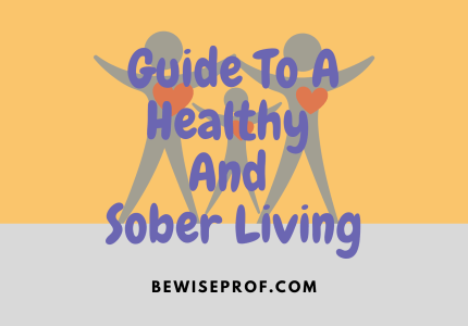 Guide To A Healthy And Sober Living