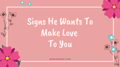 Photo of Signs He Wants To Make Love To You