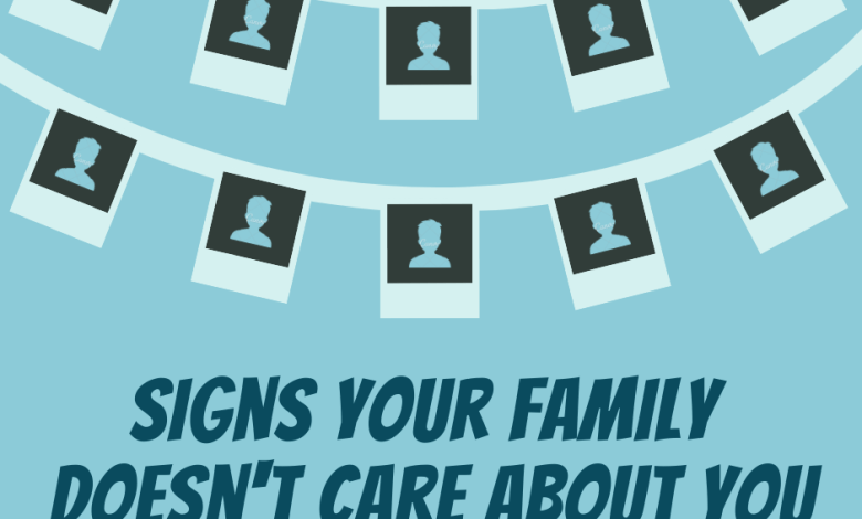 Signs Your Family Doesn't Care About You