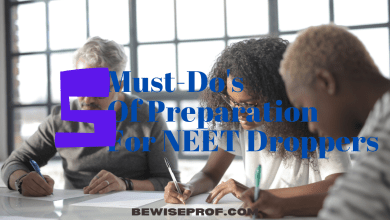 Photo of 5 Must-Do's Of Preparation For NEET Droppers