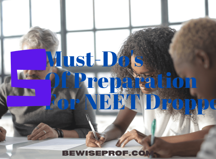 5 Must-Do's Of Preparation For NEET Droppers