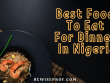 Best Food To Eat For Dinner In Nigeria