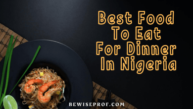 Photo of Best Food To Eat For Dinner In Nigeria