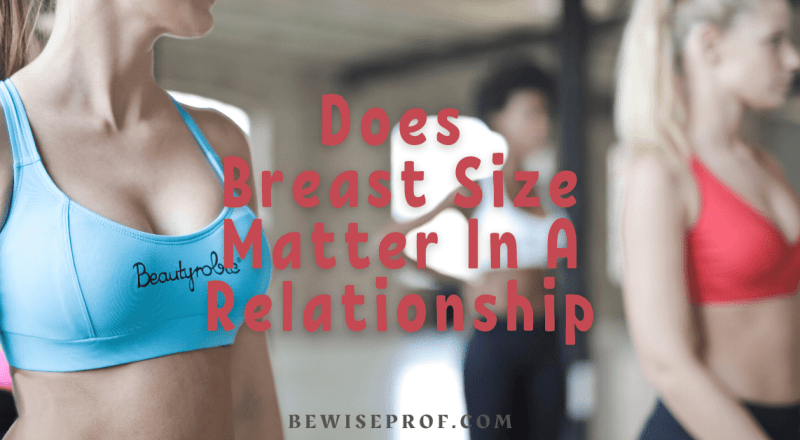 Does Breast Size Matter In A Relationship