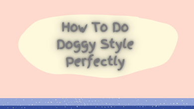 Photo of How To Do Doggy Style Perfectly