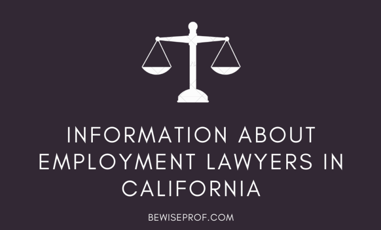 Information about Employment Lawyers In California