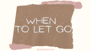 When to let go