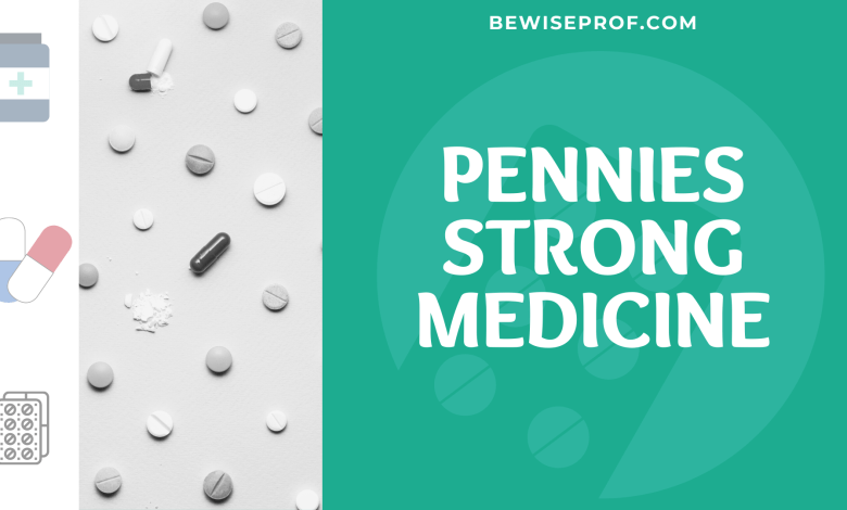 Pennies Strong Medicine