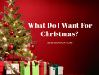 What Do I Want For Christmas_