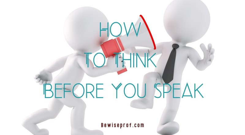 How To Think Before You Speak