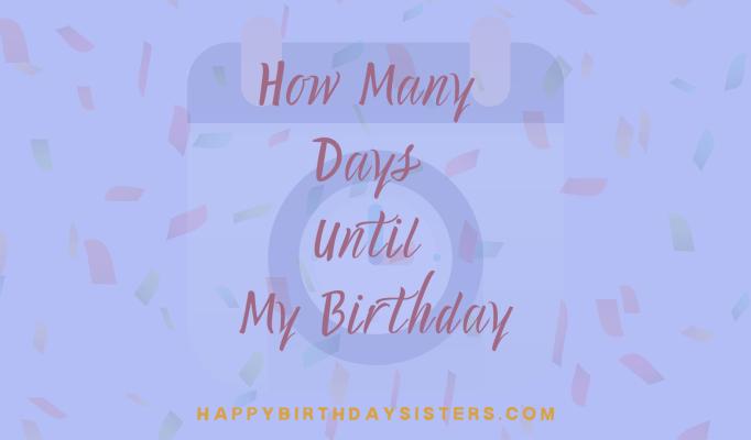 How Many Days Until My Birthday