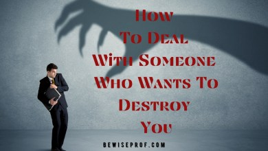 Photo of How To Deal With Someone Who Wants To Destroy You