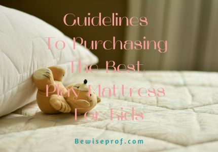 Guidelines To Purchasing The Best Play Mattress For Kids