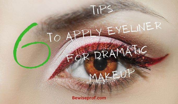 6 Tips To Apply Eyeliner For Dramatic Makeup