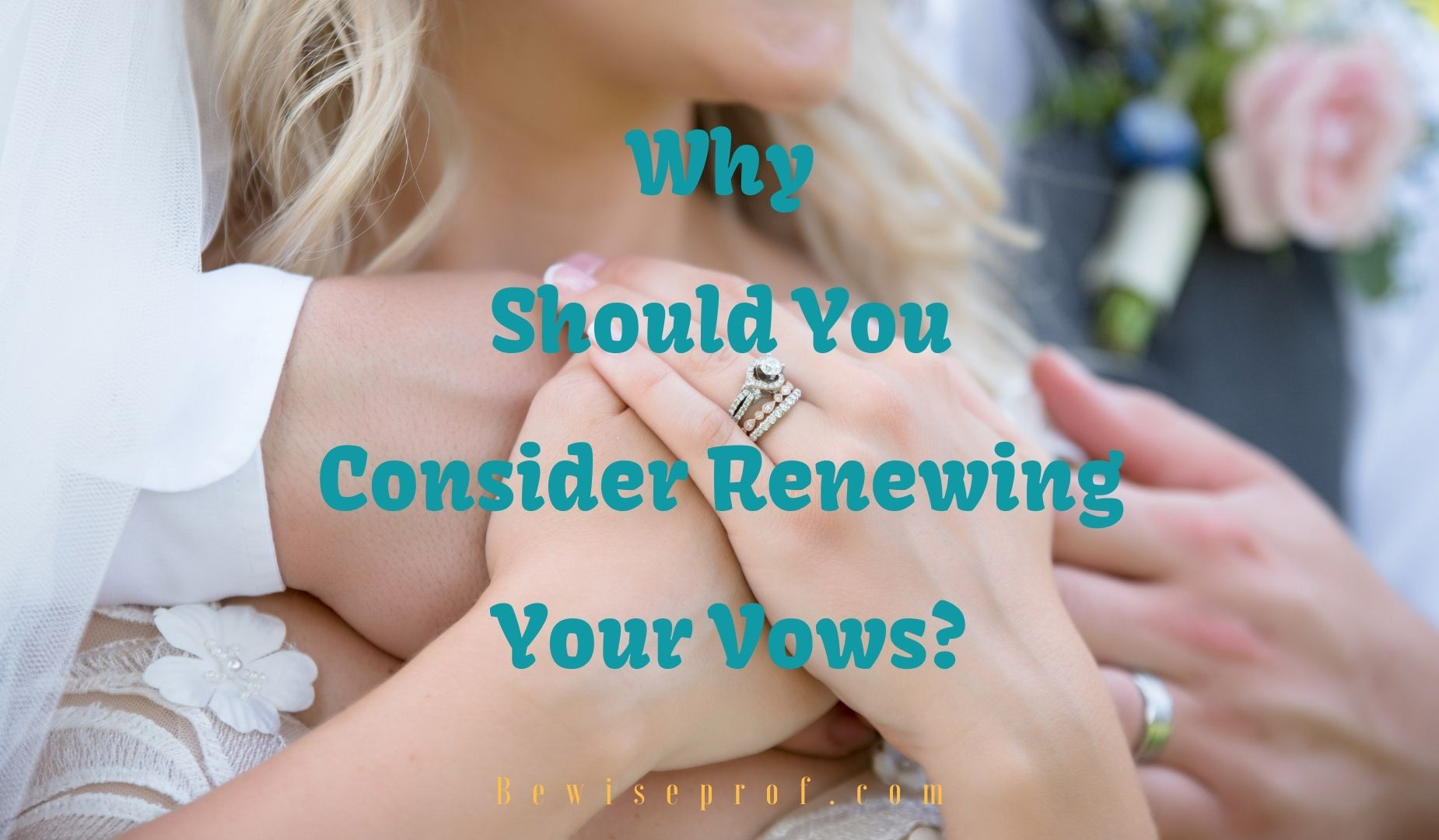 Why Should You Consider Renewing Your Vows?