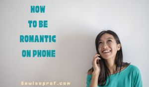 How To Be Romantic On Phone call
