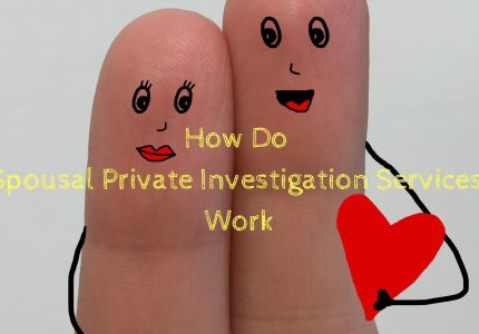 How Do Spousal Private Investigation Services Work