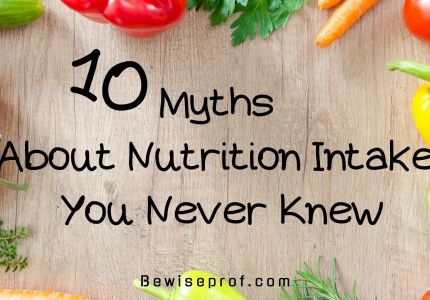 10 Myths About Nutrition Intake You Never Knew