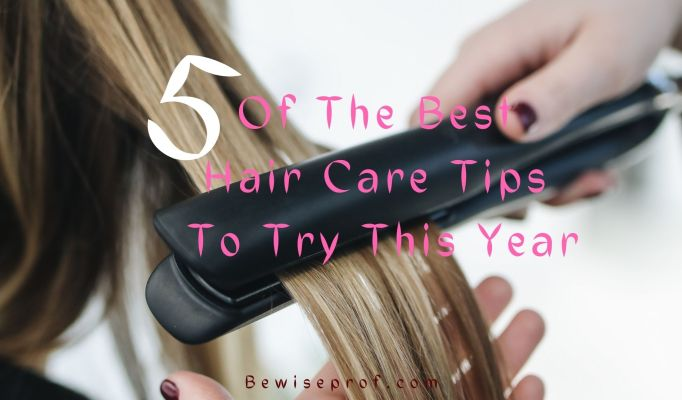 5 Of The Best Hair Care Tips To Try This Year