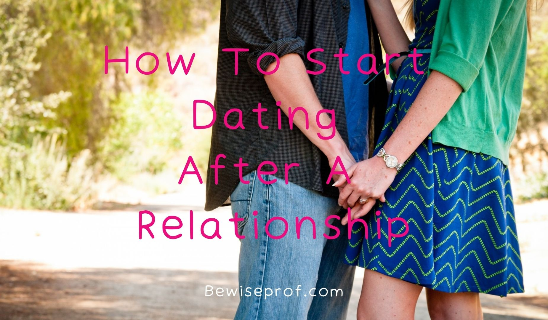 How To Start Dating After A Relationship