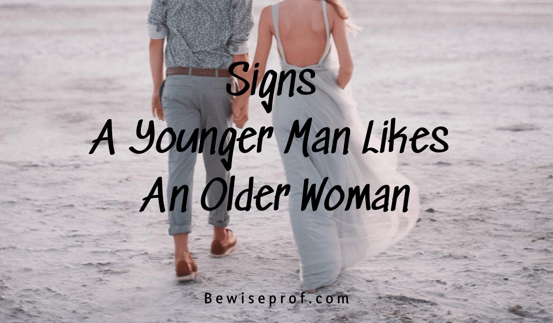 Signs A Younger Man Likes An Older Woman