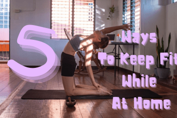 5 Ways to Keep Fit While at Home