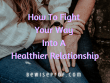 How To Fight Your Way Into A Healthier Relationship