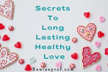 Secrets To Long Lasting Healthy Love