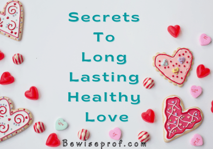 Secrets To Long Lasting Healthy Love