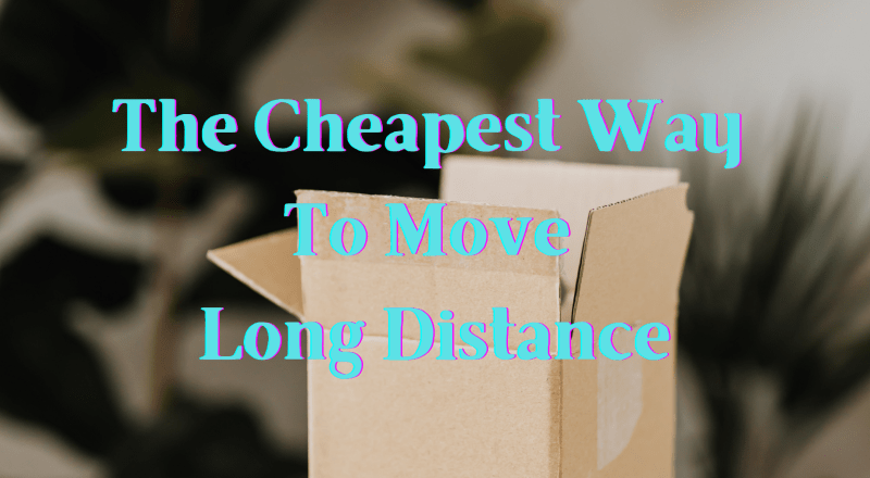 The Cheapest Way to Move Long Distance