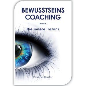 BewusstseinsCoaching 6 - Die innere Instanz