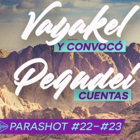 22.-23. VAYAKEL-PEQUDEI / CUENTAS-Y CONVOCÓ