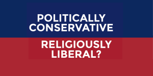 politically conservative and religiously liberal