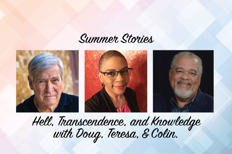 Summer Stories: Hell, Transcendence, and Knowledge