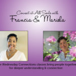Two New Opportunities to Connect hosted by Francia and Mariela