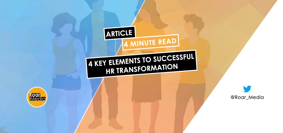 4 Key Elements to Successful HR Transformation