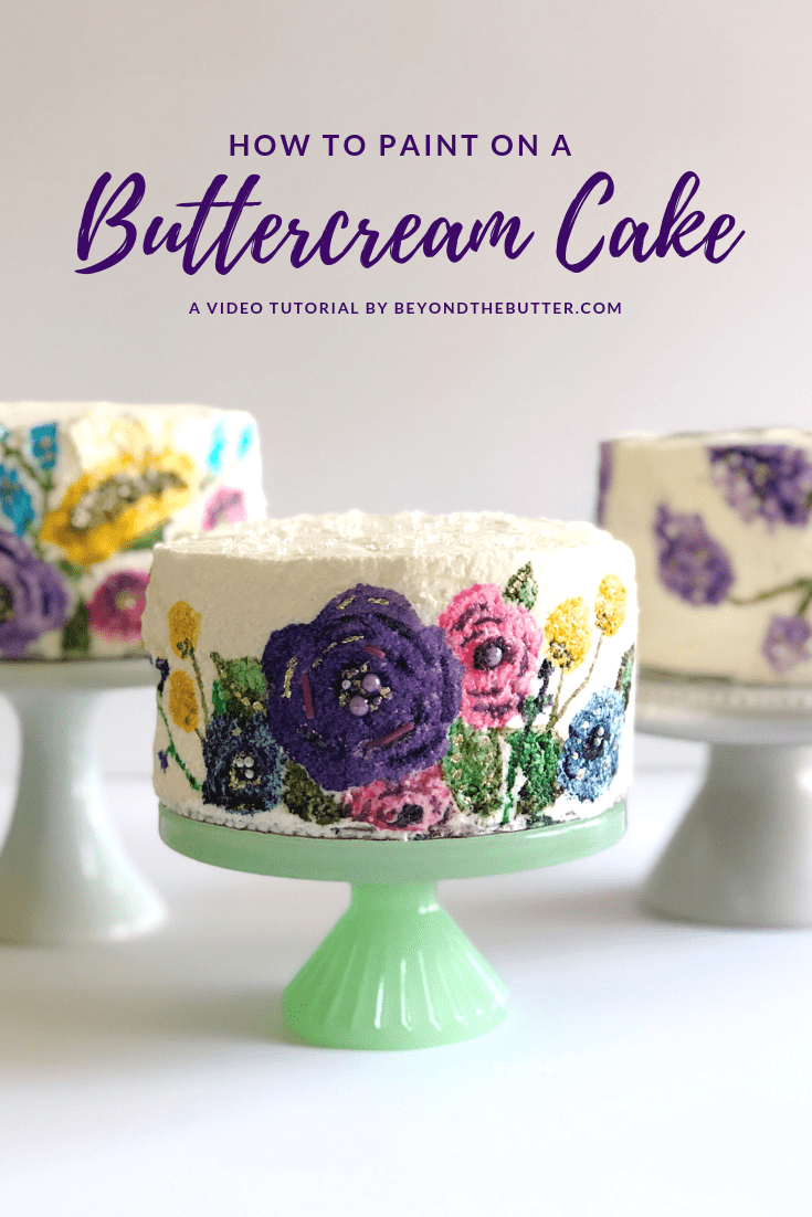 How to Paint on a Buttercream Cake - Easy Steps and Video Tutorial by Beyond the Butter, LLC | Image and Video Copyright Policy: © Beyond the Butter, LLC