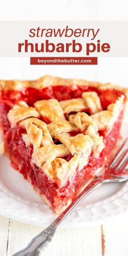 Image of strawberry rhubarb pie from BeyondtheButter.com | © Beyond the Butter®
