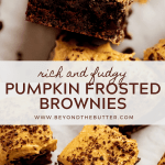 Pinterest images of fudgy chocolate brownies with pumpkin buttercream frosting | All Images © Beyond the Butter™
