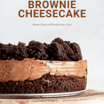 Pinterest image of Chocolate Brownie Cheesecake recipe | All Images © Beyond the Butter, LLC