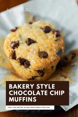 Image of bakery style chocolate chip muffins from BeyondtheButter.com   © Beyond the Butter®