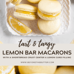 Pinterest images of lemon bar macarons | All Images © Beyond the Butter™