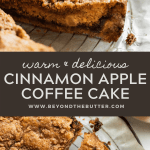 Pinterest images of cinnamon apple coffee cake | All Images © Beyond the Butter™