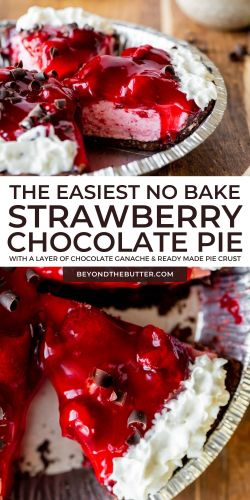 Pinterest images of no bake strawberry chocolate pie from BeyondtheButter.co | All images © Beyond the Butter®