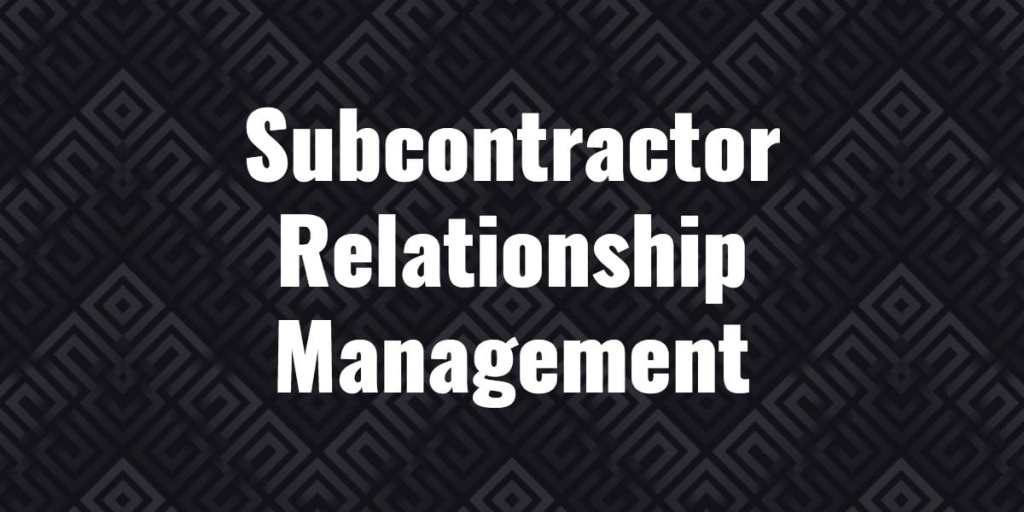 subcontractor relationship management