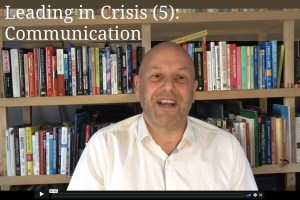 Leading in crisis (5) - Communication