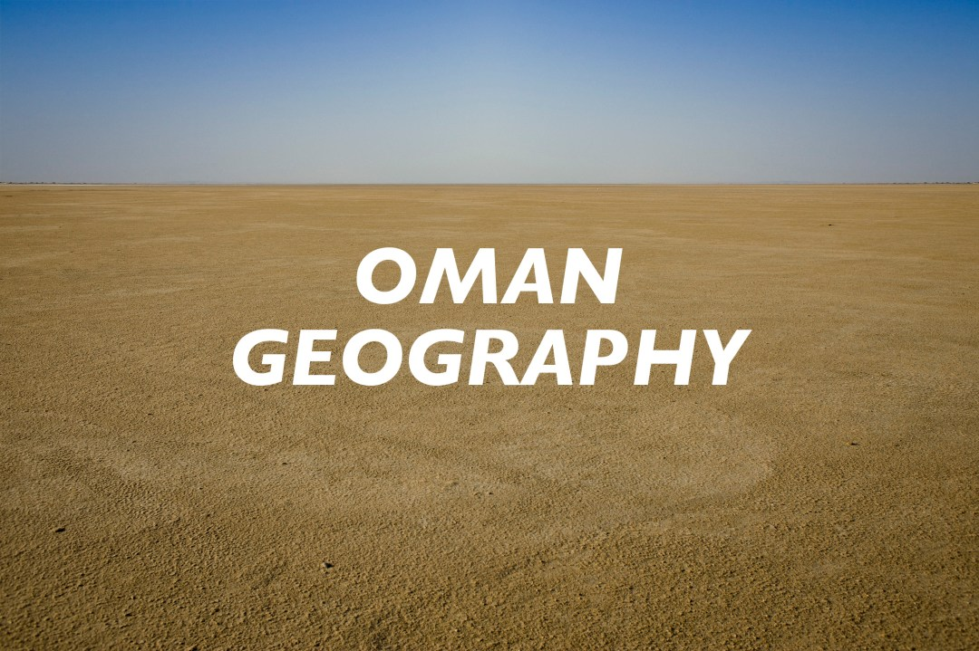 The Geography of Oman
