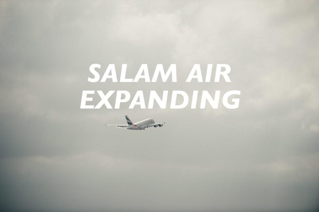 salam air, salamair expanding, new routes, Multan, Sialkot, Pakistan, Jeddah, Medina, Saudi Arabia, Oman