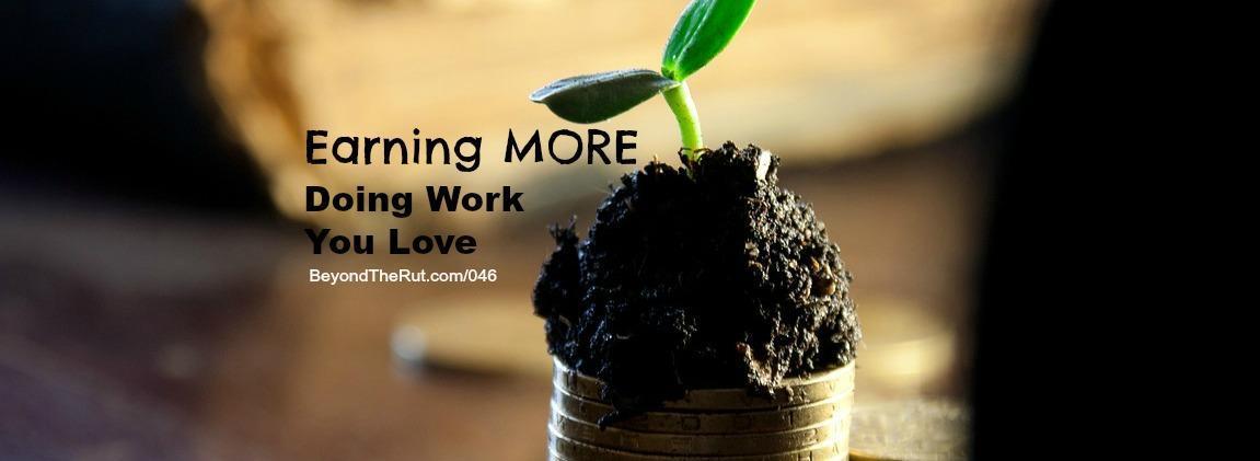 Earn More Doing Work You Love, Scott Barlow (Happen To Your Career) BtR 046
