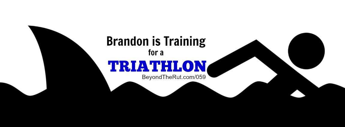Brandon is Training for a Triathlon – BtR 059